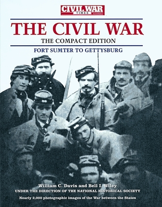 The Civil War Times Illustrated Photographic History of the C... by William C. Davis