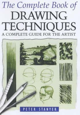Download online The Complete Book of Drawing Techniques: A Complete Guide for the Artist PDF