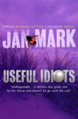 Useful Idiots by Jan Mark