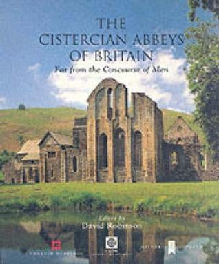 Cistercian Abbeys of Britain: Far from the Concourse of Men