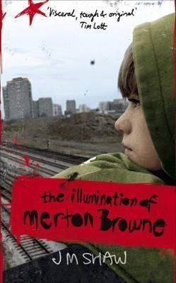 The Illumination Of Merton Browne by J.M.   Shaw