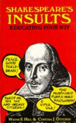 Shakespeares Insults: Educating Your Wit