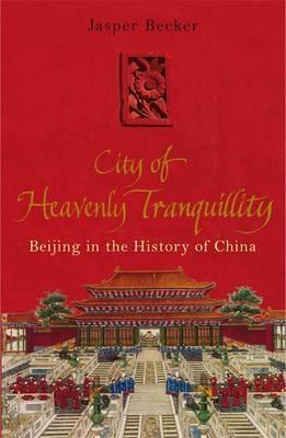 The City Of Heavenly Tranquillity by Jasper Becker