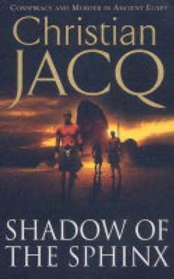 Shadow of the Sphinx by Christian Jacq