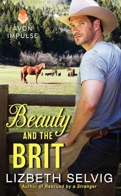 Beauty and the Brit by Lizbeth Selvig