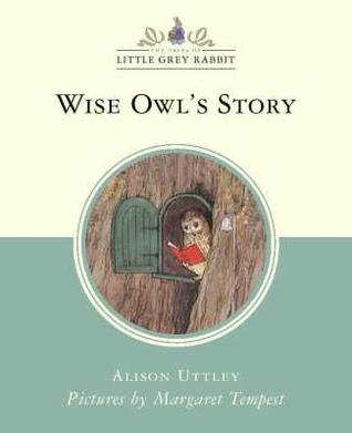 Wise Owl's Story (Little Grey Rabbit Classic)