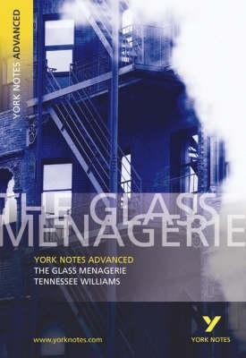The Glass Menagerie (York Notes Advanced)
