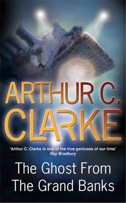 The Ghost From The Grand Banks by Arthur C. Clarke