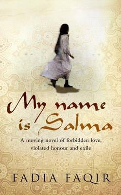 My Name Is Salma by Fadia Faqir