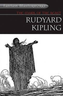 The Mark of the Beast and Other Fantastical Tales by Rudyard Kipling