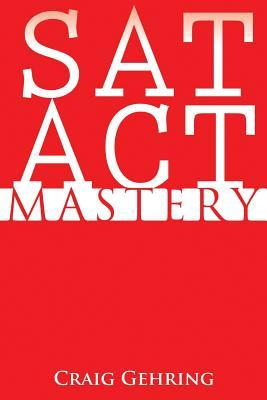 SAT ACT Mastery by Craig Gehring