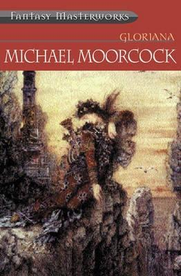 Download Gloriana or the Unfulfill'd Queen by Michael Moorcock PDF