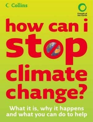How Can I Stop Global Warming: What Is It And How To Help