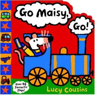 Go, Maisy, Go! by Lucy Cousins