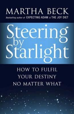 Steering By Starlight by Martha N. Beck