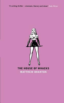 The House Of Whacks by Matthew Branton