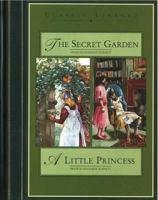 The Secret Garden: And A Little Princess (Classic Library Compendium)