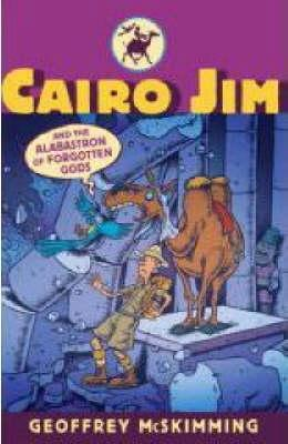 Cairo Jim and the Alabastron of Forgotten Gods by Geoffrey McSkimming