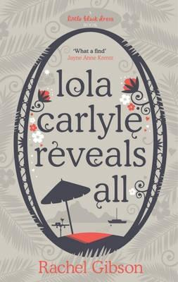 Lola Carlyle Reveals All by Rachel Gibson