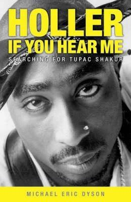 Holler If You Hear Me by Michael Eric Dyson