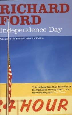 Independence Day. Richard Ford by Richard Ford