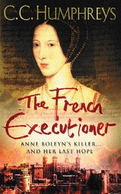 The French Executioner by C.C. Humphreys