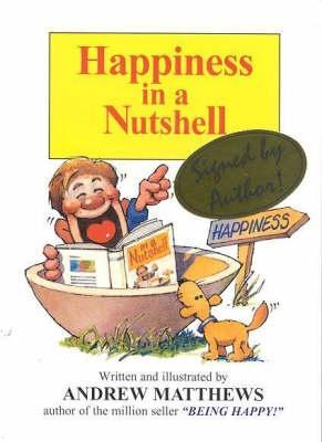Happiness in a Nutshell by Andrew Matthews