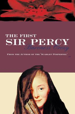 Read The First Sir Percy (The Scarlet Pimpernel 0.5) PDF by Emmuska Orczy