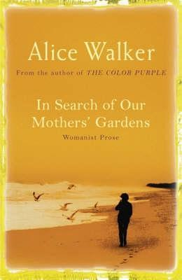 In Search of Our Mothers' Garden: Womanist Prose