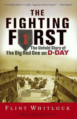The Fighting First: The Untold Story of the Big Red One on D-Day