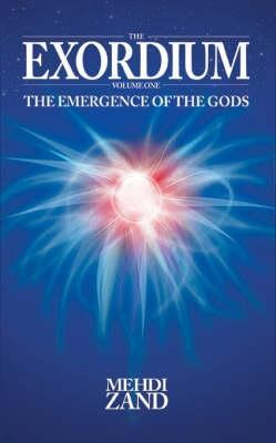 The Exordium: The Emergence Of The Gods: V. 1