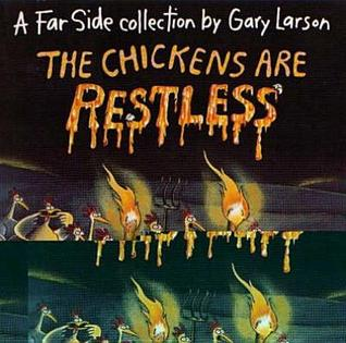 The Chickens Are Restless by Gary Larson