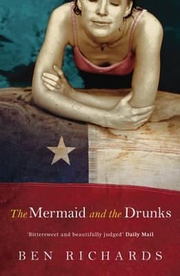 The Mermaid and the Drunks by Ben Richards