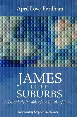 James in the Suburbs by April Love-Fordham