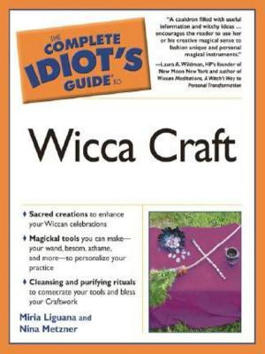 The Complete Idiot's Guide to Wicca Craft