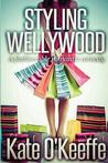 Styling Wellywood (Wellywood Series, #1)