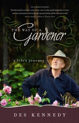 The Way of a Gardener: A Life's Journey