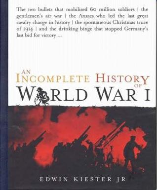 An Incomplete History Of World War I
