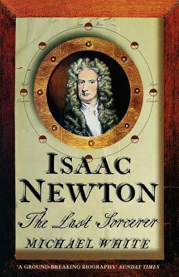 Isaac Newton by Michael White