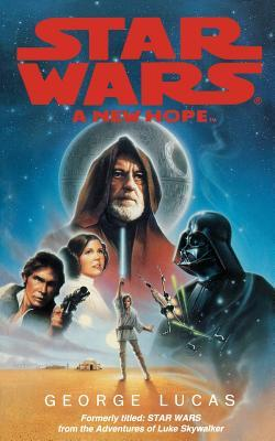 Star Wars, Episode IV: A New Hope (Star Wars, #4)