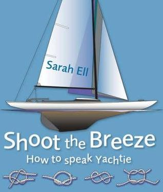 Shoot the Breeze: How to Speak Yachtie