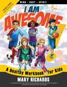 I Am Awesome! a Healthy Workbook for Kids (B&w Interior)