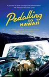 Pedalling to Hawaii by Stevie  Smith