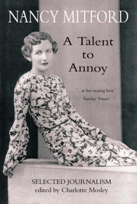 A Talent To Annoy by Nancy Mitford