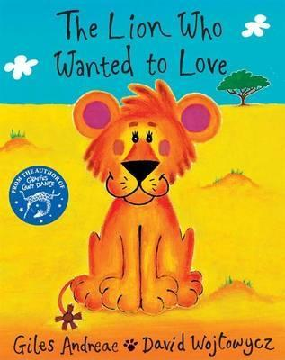 Review The Lion Who Wanted To Love (Orchard Picturebooks) FB2