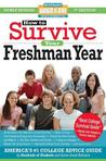 How to Survive Your Freshman Year: Fifth Edition: Fifth Edition
