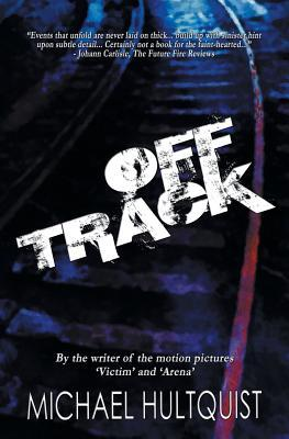 Off Track by Michael Hultquist