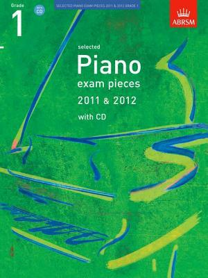 Selected Piano Exam Pieces 2011 & 2012, Grade 1