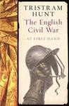 The English Civil War: At First Hand