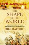 The Shape of the World: War and Empire in 1805. Mike Rapport
